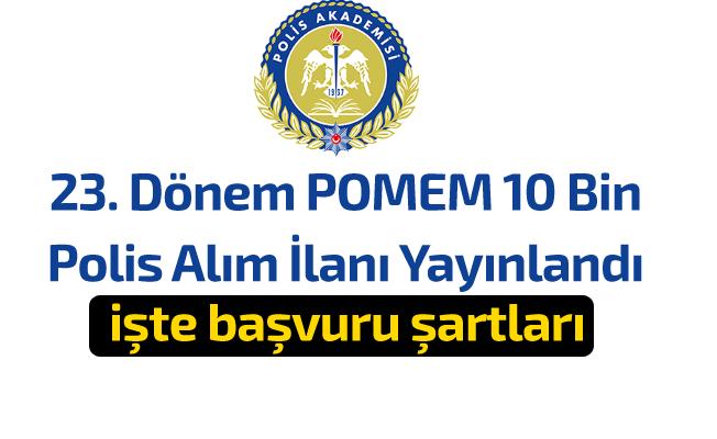 23. Dönem POMEM 10 Bin Polis Alım İlanı Yayınlandı