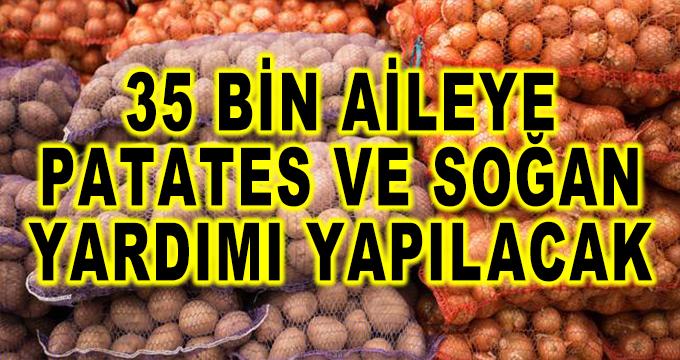 35 Bin Aileye Patates Soğan Yardımı Yapılacak
