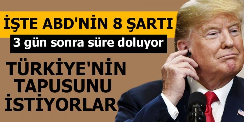 ABD'den Türkiye'ye 8 Şart İddiası