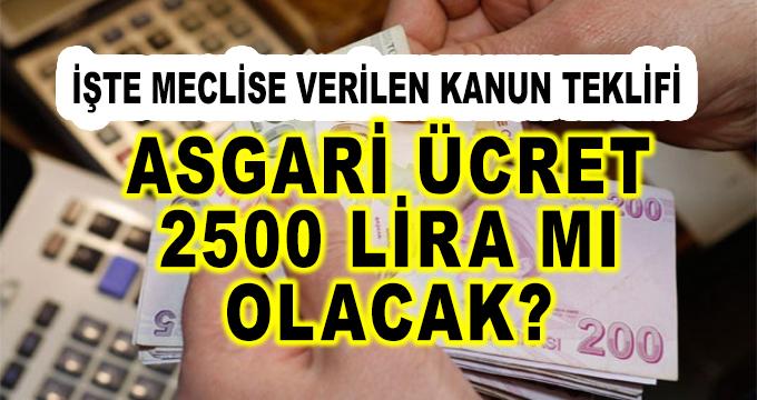 Asgari Ücret 2 Bin 500 Lira Mı Olacak? İşte Meclise Sunulan Kanun Teklifi