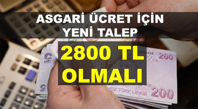 Asgari Ücret Net 2800 TL Olmalı