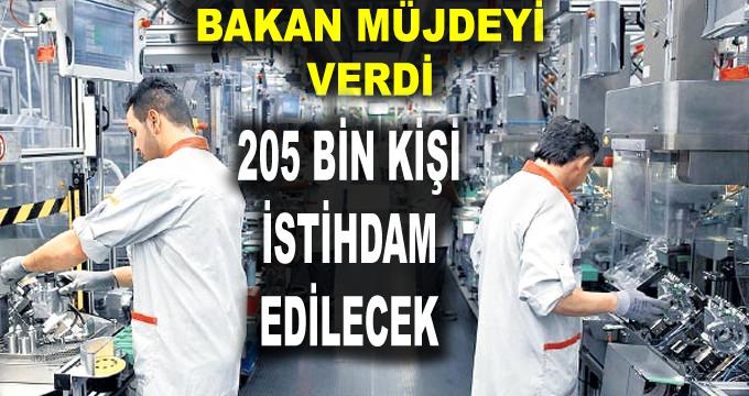 Bakan'dan Müjde! 205 Bin Kişi İstihdam Edilecek