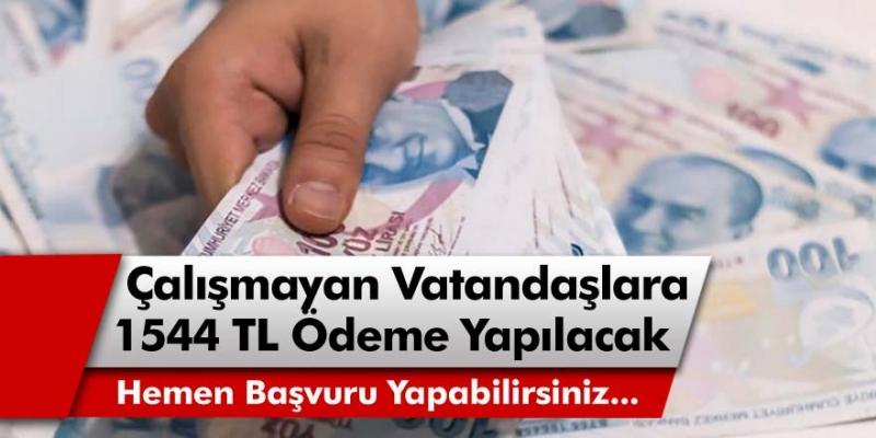 Bakanlık, çalışmayan vatandaşlara evde kalmaları karşılığında 1544 TL ödeme yapacak!