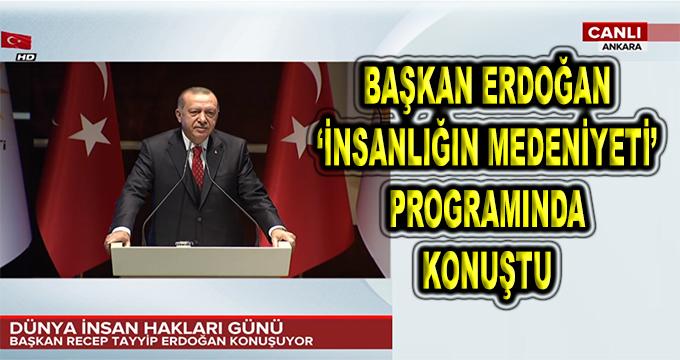Başkan Erdoğan 'İnsanlığın Medeniyeti' Programında Konuştu