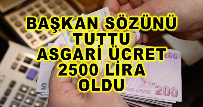 Başkan Sözünü Tuttu ve Asgari Ücreti 2500 Lira Yaptı