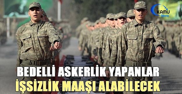 Bedelli Askere İşsizlik Maaşı!