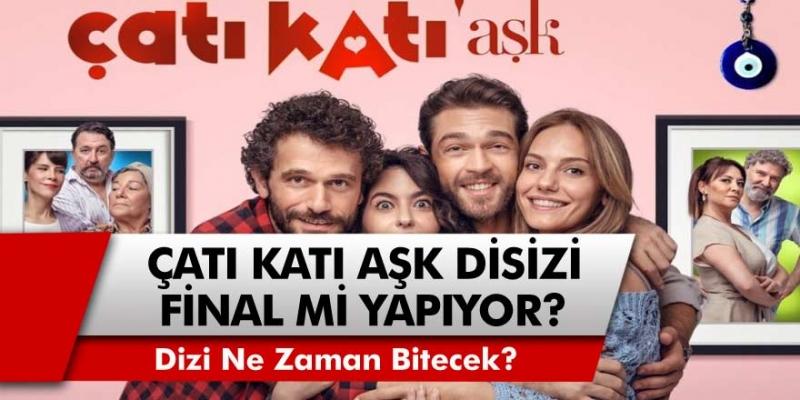 Çatı Katı Aşk dizisi Final mi yapıyor? Çatı Katı Aşk dizisi Ne Zaman Bitecek?