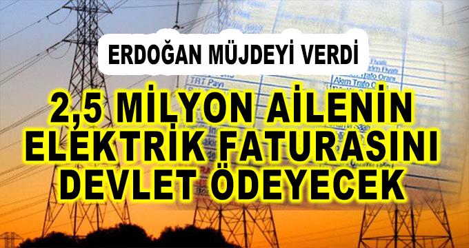 Cumhurbaşkanı Müjdeyi Verdi! 2,5 Milyon Ailenin Elektrik Faturasını Devlet Ödeyecek