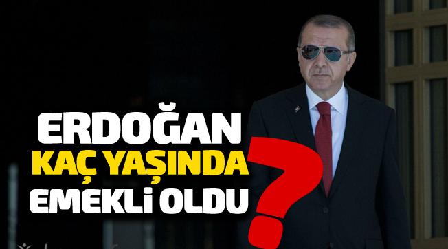 Erdoğan Kaç Yaşında Emekli Oldu?