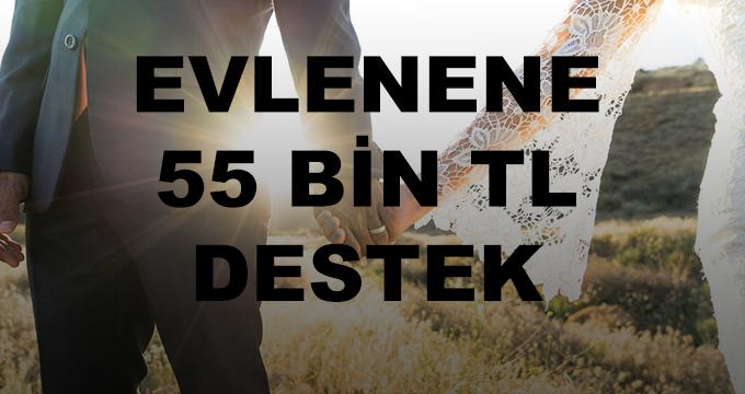 Evlenene 55 Bin TL Destek