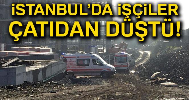 İstanbul'da işçiler çatıdan düştü! Olay yerine çok sayıda ekip sevk edildi