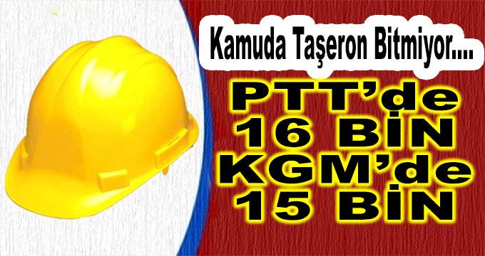 Kamuda Taşeron Sorunu Bitmiyor! PTT'de 16 bin, KGM'de 15 Bin...
