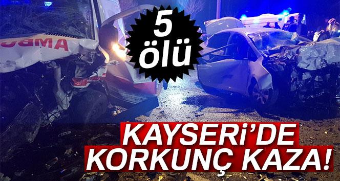 Kayseri'de korkunç kaza: 5 kişi hayatını kaybetti