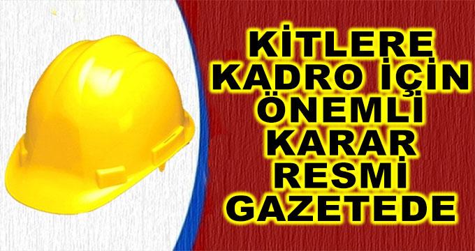 KİT Taşeronlarına Kadro Resmi Gazetede