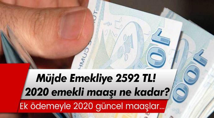 Müjde Emekliye 2592 TL! 2020 emekli maaşı ne kadar?