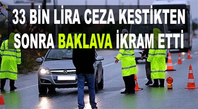Polis 33 Bin Lira Ceza Kestiği Sürücülere Baklava İkram Etti