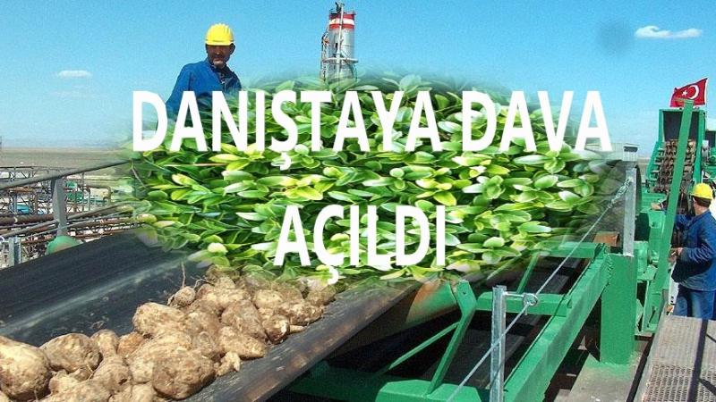 Şeker Fabrikaları İçin Danıştay'a Dava Açıldı