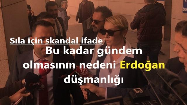 Sılan'nın Bu Kadar Gündem Olmasının Nedeni Erdoğan Düşmanlığı