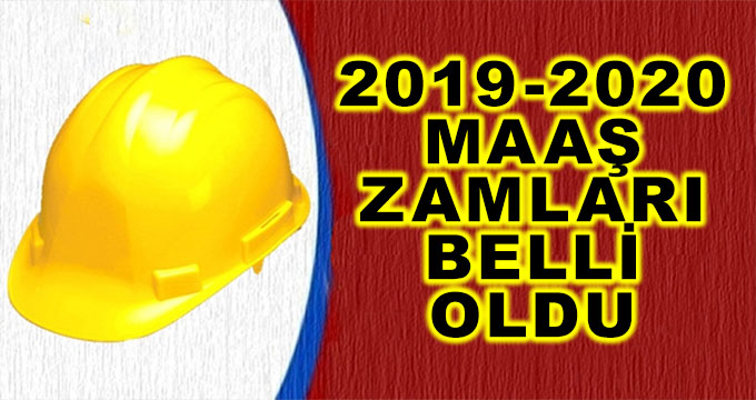 Son Dakika! 2019-2020 Maaş Zamları Belli Oldu