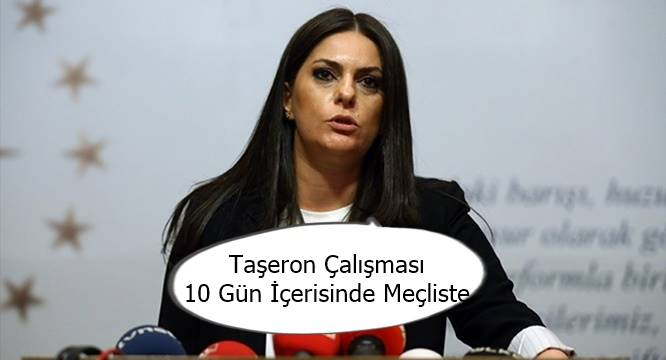 Taşeron Konusu Gündemde Julide Sarıeroğlu 'Çalışma10 Gün İçinde Meclise Gelecek'