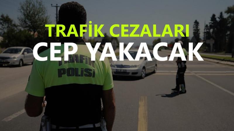 Trafik Cezaları Cep Yakacak! İşte Yeni Cezalar