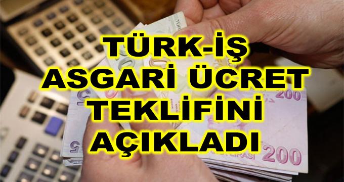 Türk-İş Asgari Ücret Teklifini Açıkladı