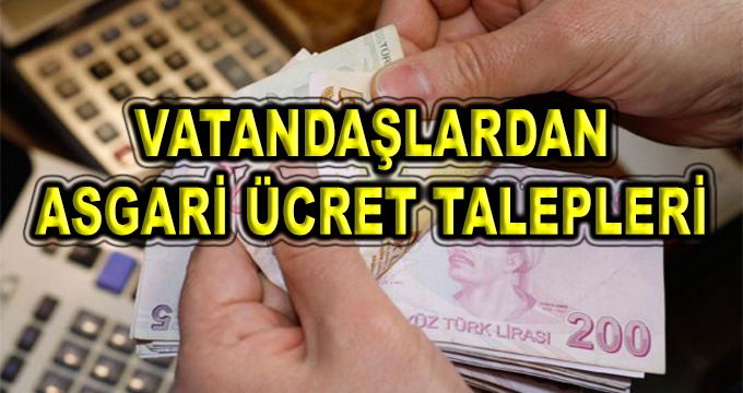 Vatandaşlardan Asgari Ücret Talepleri