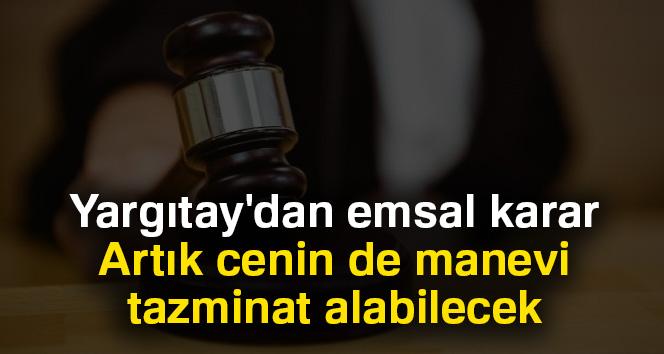 Yargıtay'dan emsal karar: Artık cenin de manevi tazminat alabilecek