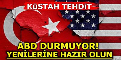 ABD'den Küstah Tehdit!!