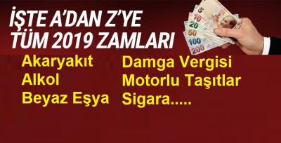 A'dan Z'ye Tüm 2019 Zamları