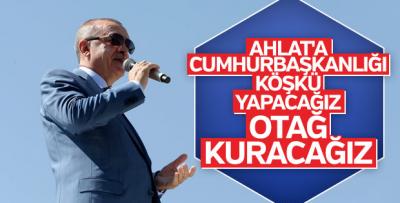 Ahlat'a Cumhurbaşkanlığı Köşkü Yapılacak!