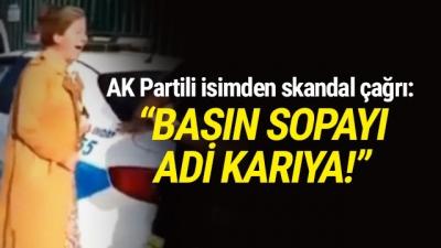 AK Parti Yöneticisinden Kadına Şiddet Çağrısı: ''Basın Sopayı Adi Karıya''