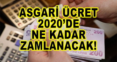Asgari Ücret 2020'de Ne Kadar Zamlanacak!