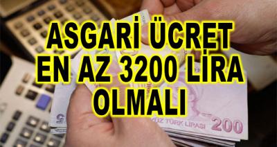 Asgari Ücret En Az 3 Bin 200 Lira Olmalı