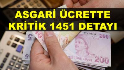 Asgari Ücrette Kritik 1451 Detayı