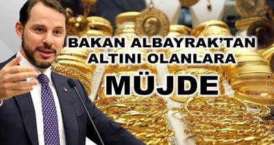 Bakan Albayrak'tan Altını Olanlara Müjde