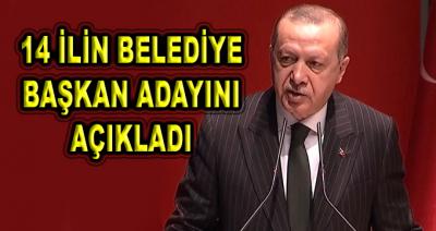 Başkan Erdoğan, 14 İlin Belediye Başkan Adayını Açıkladı
