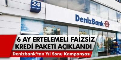 Denizbank, 6 Ay ertelemeli faizsiz kredi kampanyasını başlattı! Diğer bankalara rest çeken Denizbank, başvuru rekoru kırıyor!