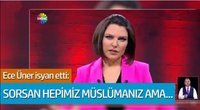 Ece Üner isyan etti: Sorsan hepimiz müslümanız ama...