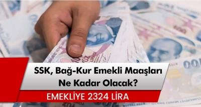 En düşük emekli maaşı 2324 Lira! SSK, Bağ-Kur güncel emekli maaşı ne kadar olacak?