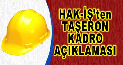 Hak-İş'ten Taşerona Kadro Açıklaması