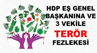 HDP Eş Genel Başkanına ve 3 Vekiline Terör Fezlekesi