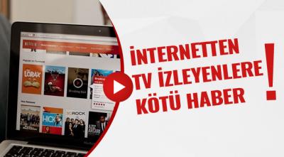 İnternetten TV İzleyenlere Kötü Haber!