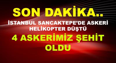 İstanbul Sancaktepe'de Askeri Helikopter Düştü! 4 Asker Şehit Oldu