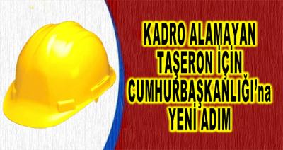 Kadro Alamayan Taşeron İçin Cumhurbaşkanlığına Yeni Adım