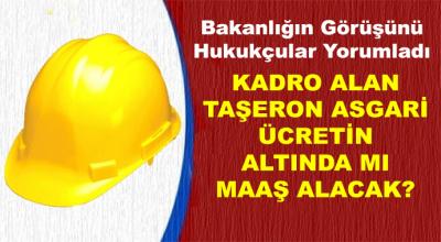 Kadro Alan Taşeron Asgari Ücretin Altında Mı Maaş Alacak!