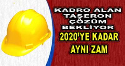 Kadro Alan Taşeron Çözüm Bekliyor! 2020'ye Kadar Aynı Zam