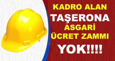 Kadro Alan Taşerona Asgari Ücret Zammı Uygulanmayacak