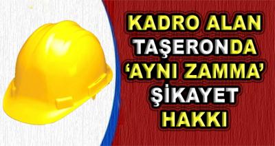 Kadro Alan Taşeronda 'Aynı Zamma' Şikayet Hakkı