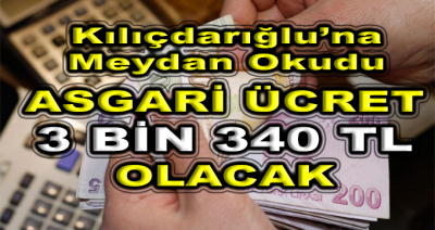Kılıçdaroğlu'na Meydan Okudu! Asgari Ücret 3 Bin 340 Lira Olacak